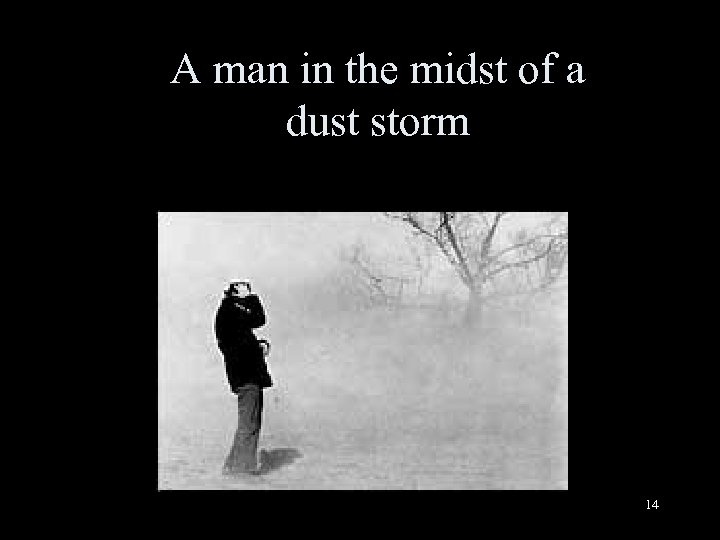 A man in the midst of a dust storm 14