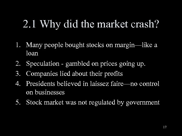 2. 1 Why did the market crash? 1. Many people bought stocks on margin—like