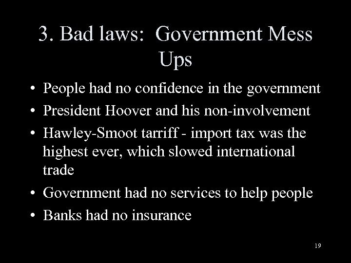 3. Bad laws: Government Mess Ups • People had no confidence in the government