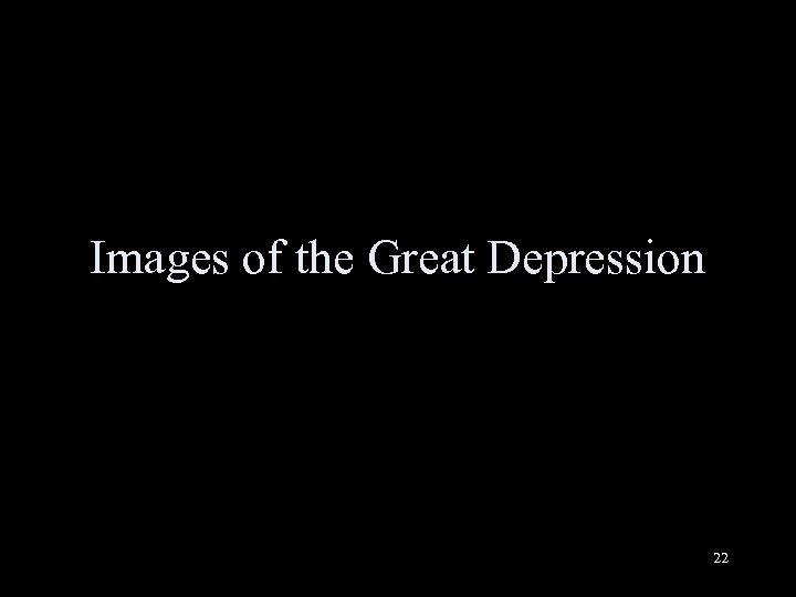Images of the Great Depression 22