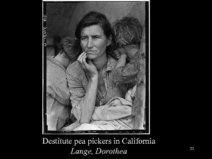 Destitute pea pickers in California Lange, Dorothea 23