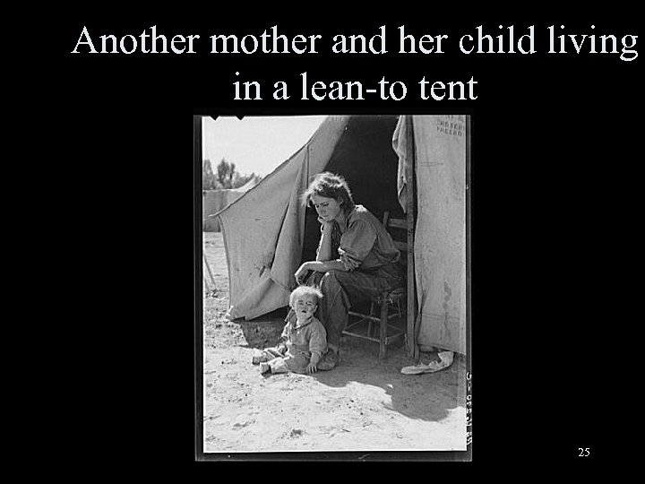 Another mother and her child living in a lean-to tent 25