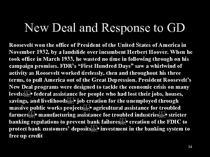 New Deal and Response to GD Roosevelt won the office of President of the