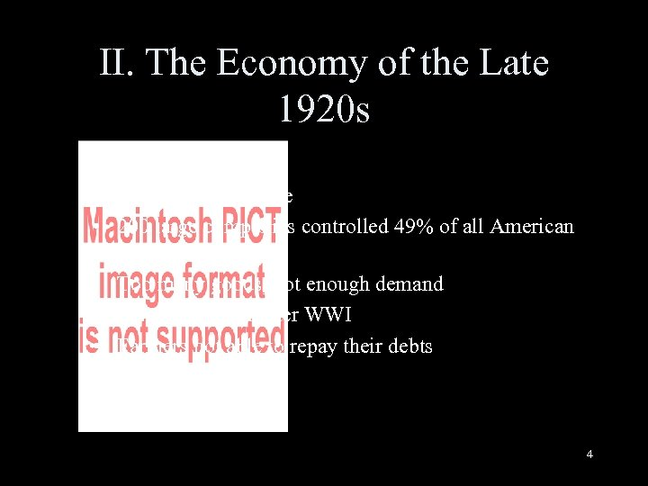 II. The Economy of the Late 1920 s • Great gap in income •