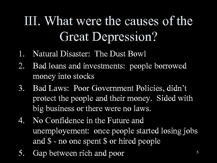 III. What were the causes of the Great Depression? 1. Natural Disaster: The Dust