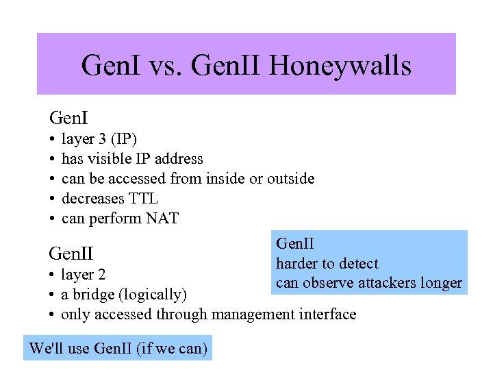 Gen. I vs. Gen. II Honeywalls Gen. I • • • layer 3 (IP)