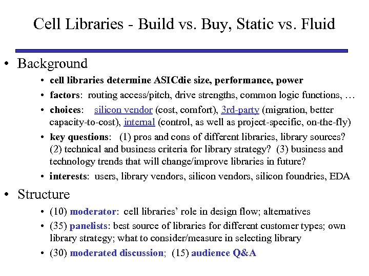 Cell Libraries - Build vs. Buy, Static vs. Fluid • Background • cell libraries