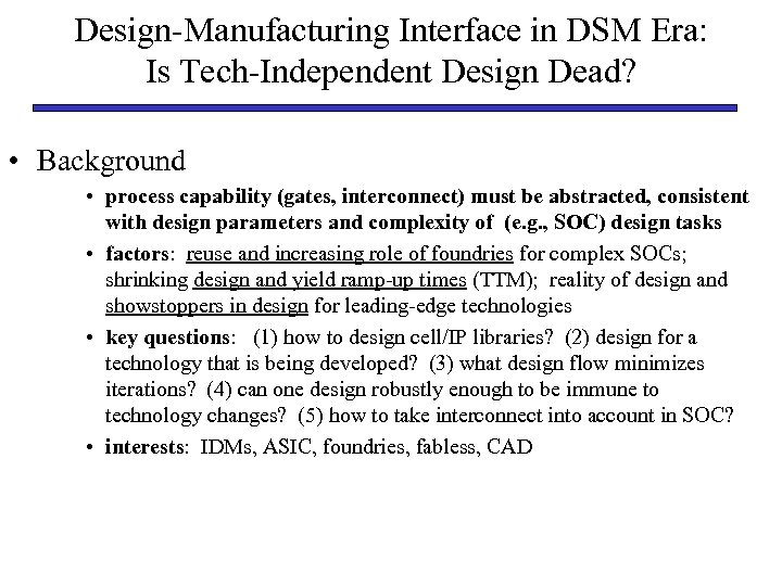 Design-Manufacturing Interface in DSM Era: Is Tech-Independent Design Dead? • Background • process capability