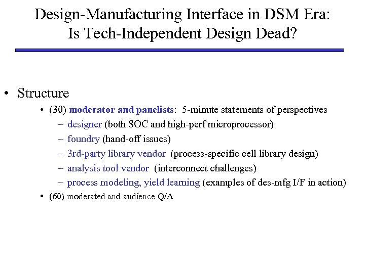 Design-Manufacturing Interface in DSM Era: Is Tech-Independent Design Dead? • Structure • (30) moderator