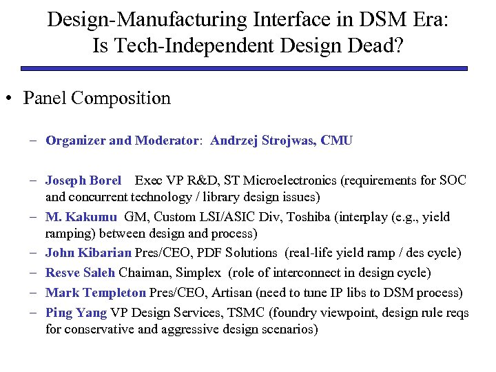Design-Manufacturing Interface in DSM Era: Is Tech-Independent Design Dead? • Panel Composition – Organizer