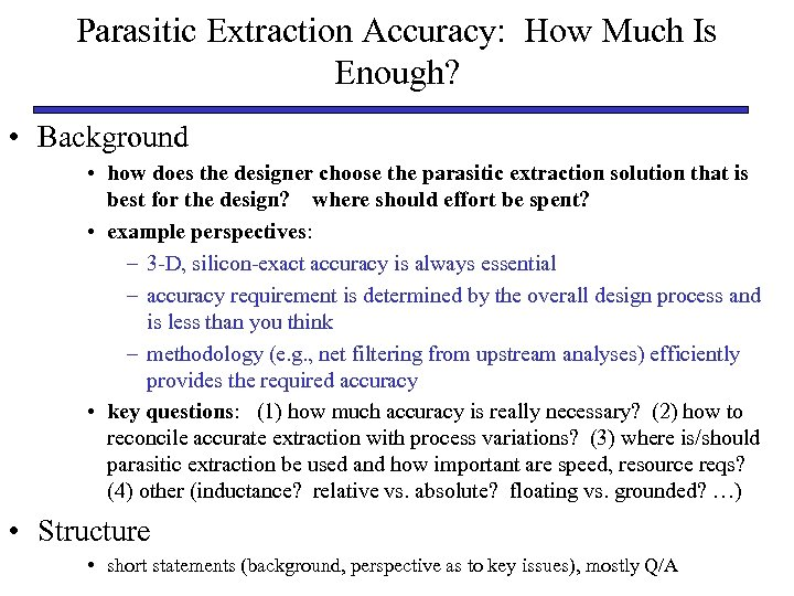 Parasitic Extraction Accuracy: How Much Is Enough? • Background • how does the designer