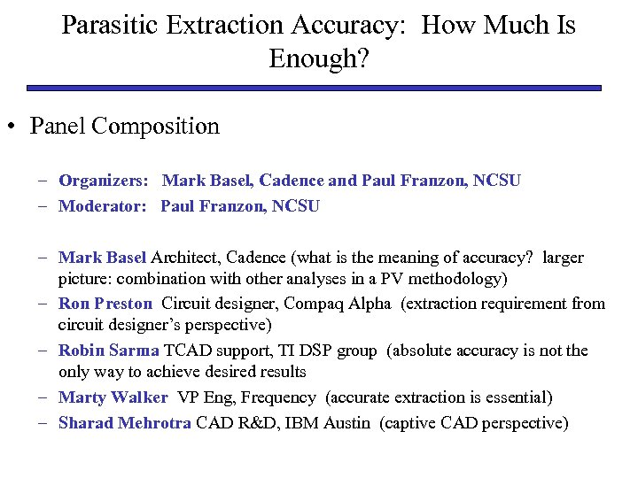 Parasitic Extraction Accuracy: How Much Is Enough? • Panel Composition – Organizers: Mark Basel,