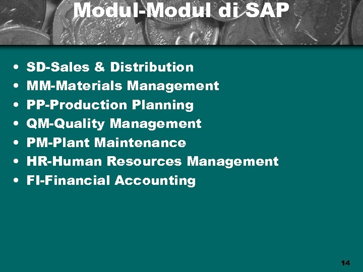 Modul-Modul di SAP • • SD-Sales & Distribution MM-Materials Management PP-Production Planning QM-Quality Management