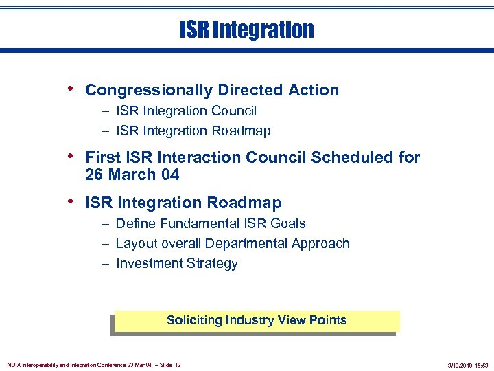 ISR Integration • Congressionally Directed Action – ISR Integration Council – ISR Integration Roadmap