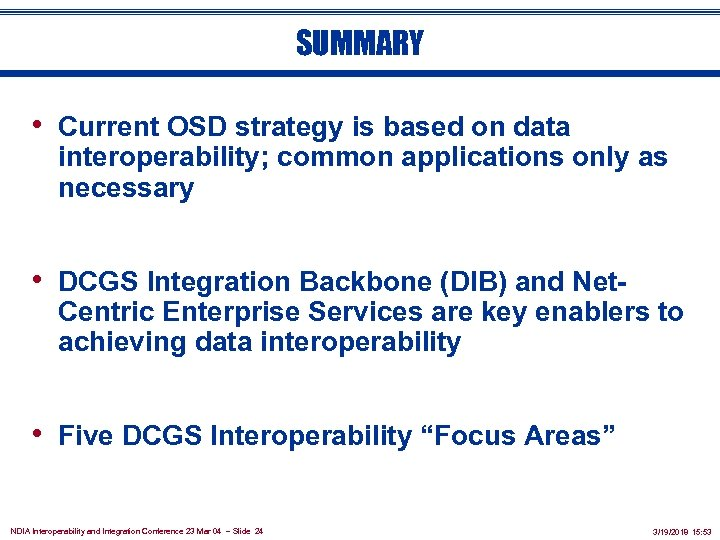 SUMMARY • Current OSD strategy is based on data interoperability; common applications only as