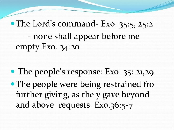 The Lord's command- Exo. 35: 5, 25: 2 - none shall appear before