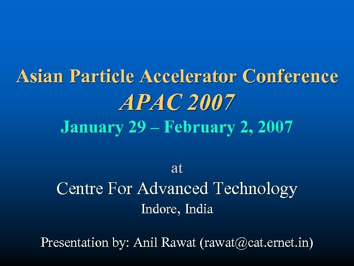 Asian Particle Accelerator Conference APAC 2007 January 29 – February 2, 2007 at Centre