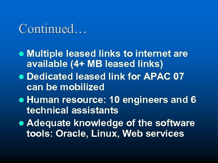 Continued… l Multiple leased links to internet are available (4+ MB leased links) l