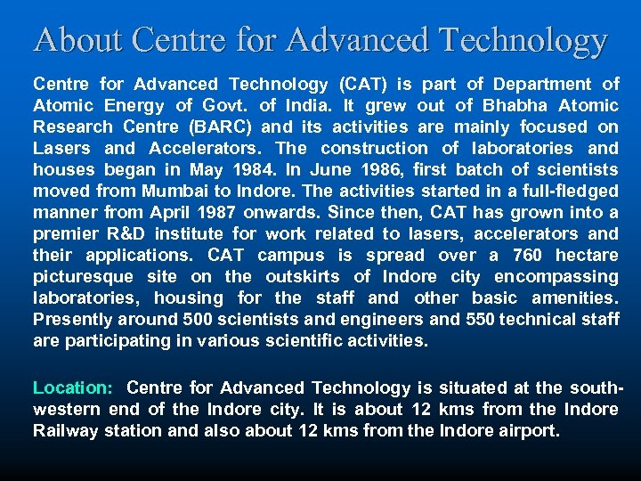 About Centre for Advanced Technology (CAT) is part of Department of Atomic Energy of