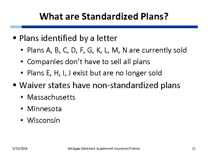 What are Standardized Plans? § Plans identified by a letter • Plans A, B,