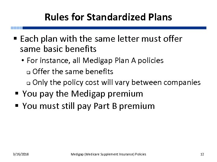 Rules for Standardized Plans § Each plan with the same letter must offer same
