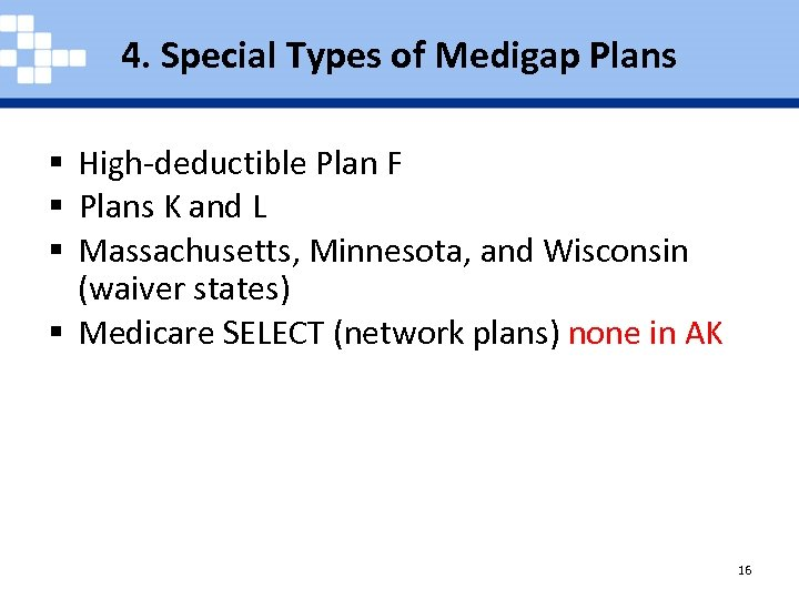 4. Special Types of Medigap Plans § High-deductible Plan F § Plans K and