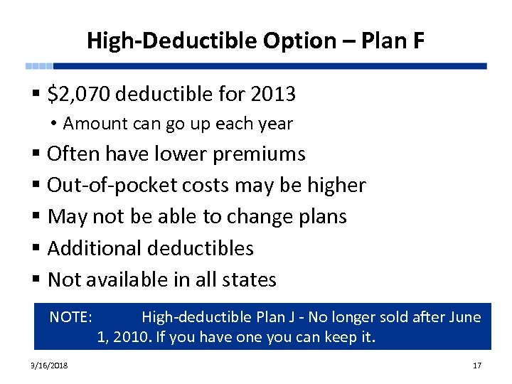 High-Deductible Option – Plan F § $2, 070 deductible for 2013 • Amount can