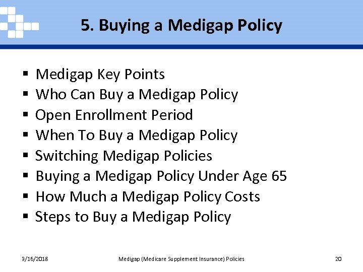 5. Buying a Medigap Policy § § § § Medigap Key Points Who Can