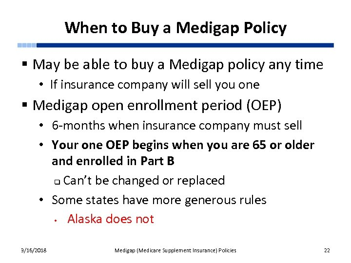 When to Buy a Medigap Policy § May be able to buy a Medigap