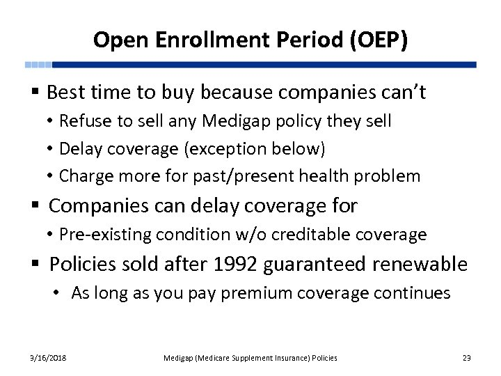 Open Enrollment Period (OEP) § Best time to buy because companies can't • Refuse