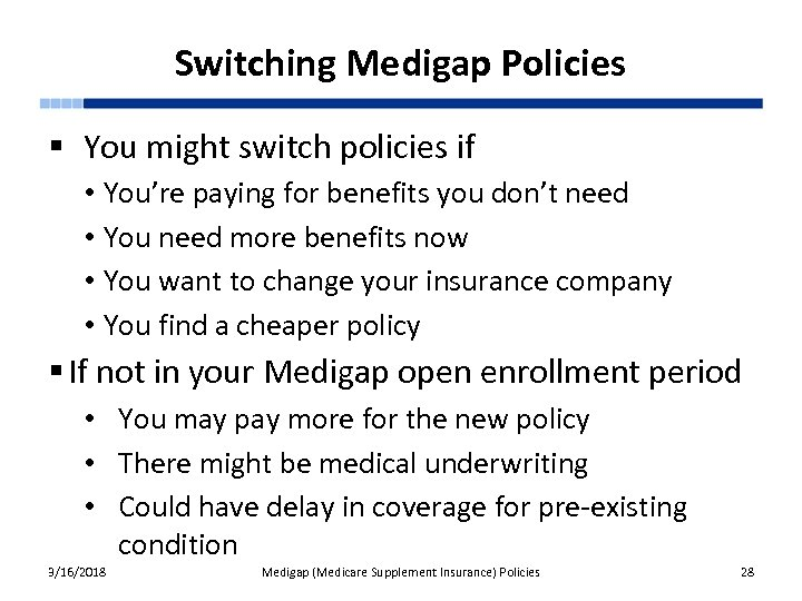 Switching Medigap Policies § You might switch policies if • You're paying for benefits