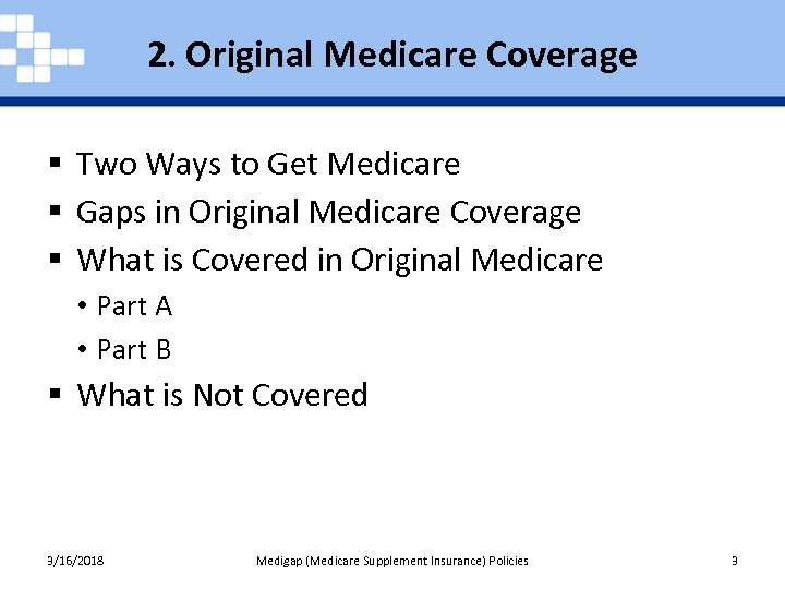 2. Original Medicare Coverage § Two Ways to Get Medicare § Gaps in Original
