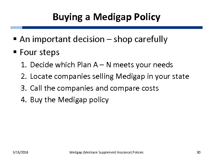 Buying a Medigap Policy § An important decision – shop carefully § Four steps