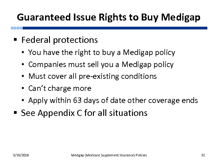 Guaranteed Issue Rights to Buy Medigap § Federal protections • • • You have