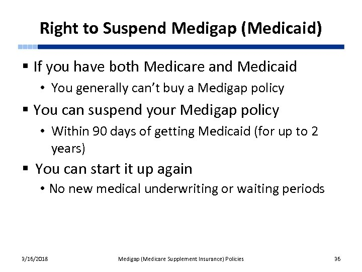 Right to Suspend Medigap (Medicaid) § If you have both Medicare and Medicaid •