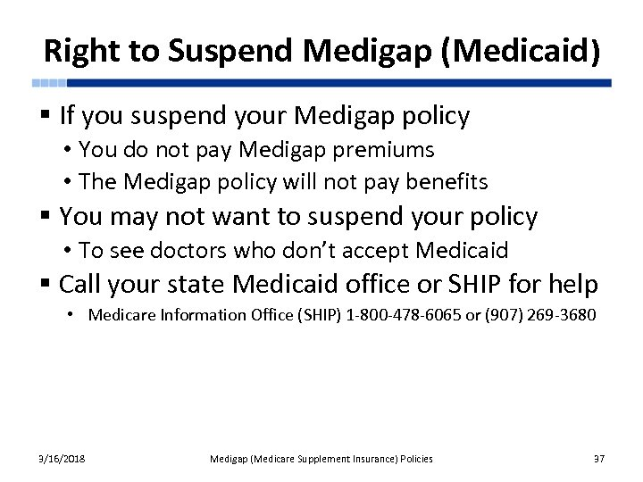 Right to Suspend Medigap (Medicaid) § If you suspend your Medigap policy • You