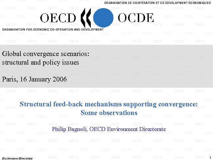 ORGANISATION DE COOPÉRATION ET DE DEVELOPMENT ÉCONOMIQUES ORGANISATION FOR ECONOMIC CO-OPERATION AND DEVELOPMENT Global