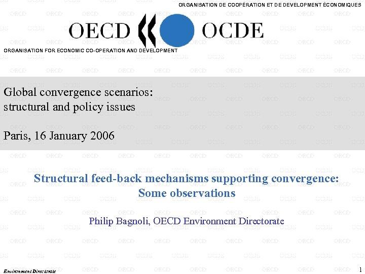 ORGANISATION DE COOPÉRATION ET DE DEVELOPMENT ÉCONOMIQUES ORGANISATION FOR ECONOMIC CO-OPERATION AND DEVELOPMENT Global