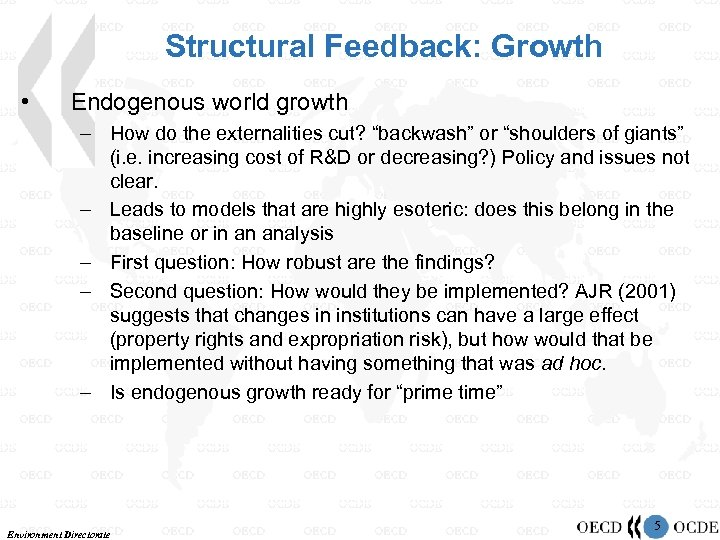 "Structural Feedback: Growth • Endogenous world growth – How do the externalities cut? ""backwash"""