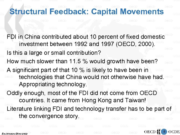 Structural Feedback: Capital Movements FDI in China contributed about 10 percent of fixed domestic