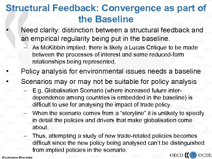 Structural Feedback: Convergence as part of the Baseline • Need clarity: distinction between a
