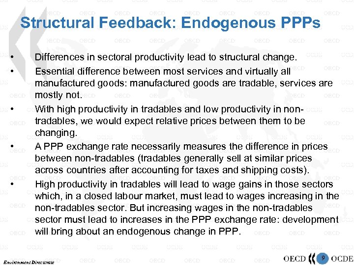 Structural Feedback: Endogenous PPPs • • • Differences in sectoral productivity lead to structural