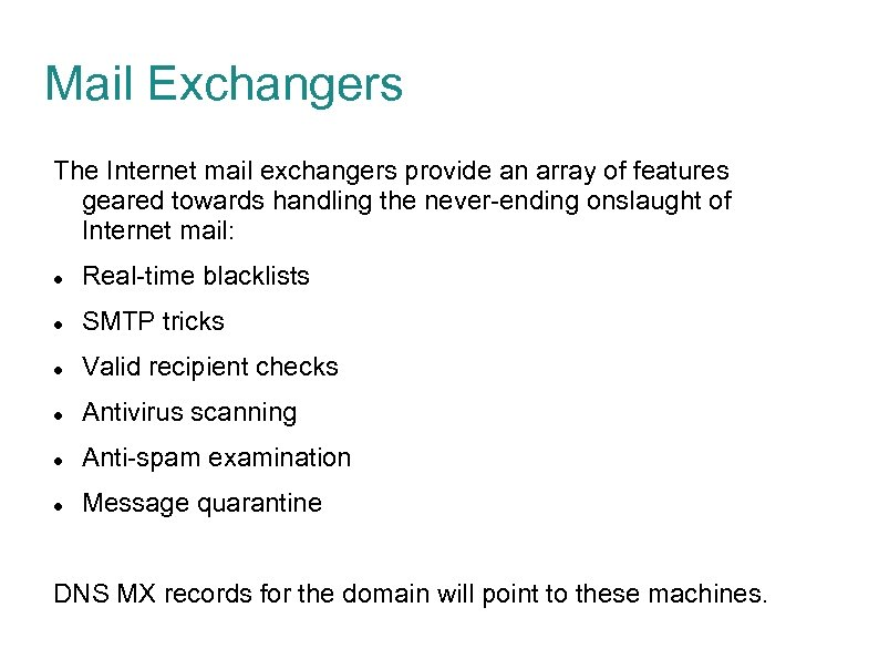 Mail Exchangers The Internet mail exchangers provide an array of features geared towards handling