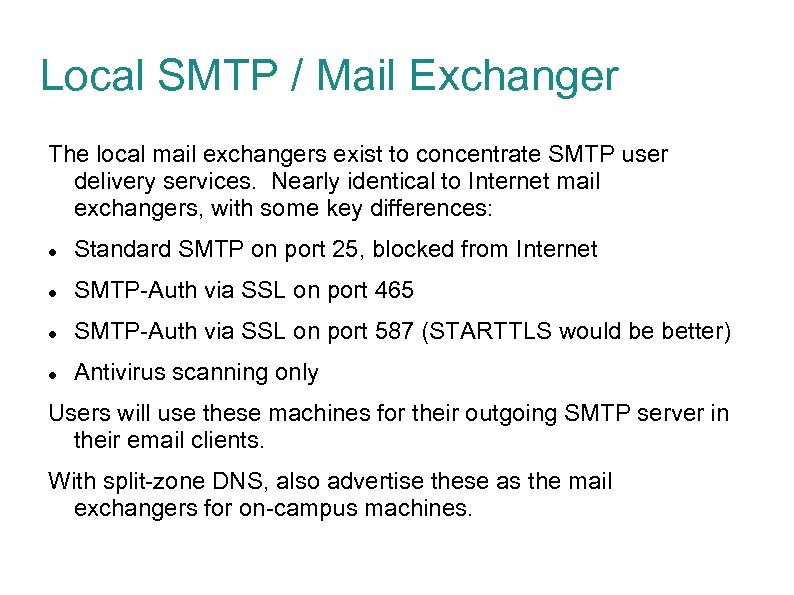 Local SMTP / Mail Exchanger The local mail exchangers exist to concentrate SMTP user