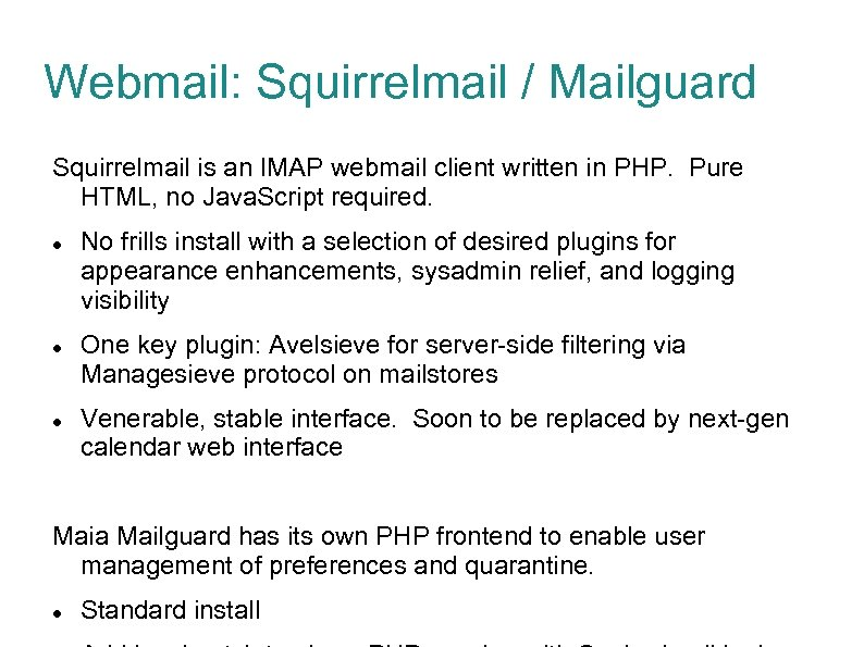 Webmail: Squirrelmail / Mailguard Squirrelmail is an IMAP webmail client written in PHP. Pure