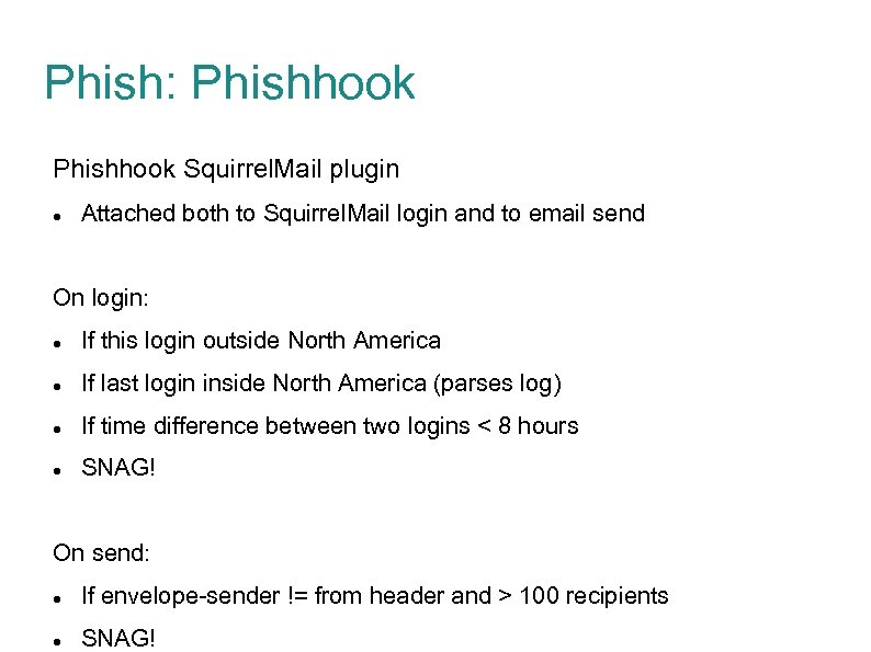 Phish: Phishhook Squirrel. Mail plugin Attached both to Squirrel. Mail login and to email