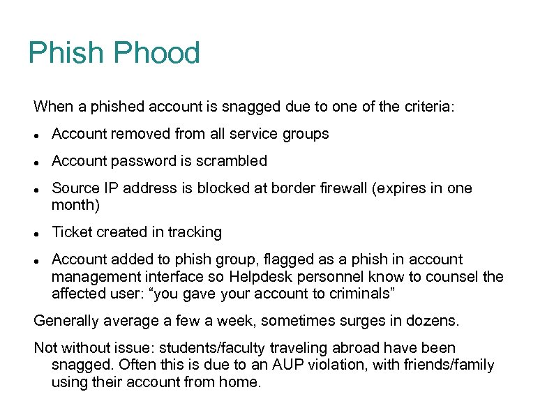 Phish Phood When a phished account is snagged due to one of the criteria: