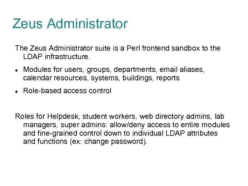Zeus Administrator The Zeus Administrator suite is a Perl frontend sandbox to the LDAP