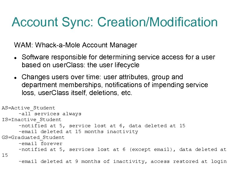 Account Sync: Creation/Modification WAM: Whack-a-Mole Account Manager Software responsible for determining service access for