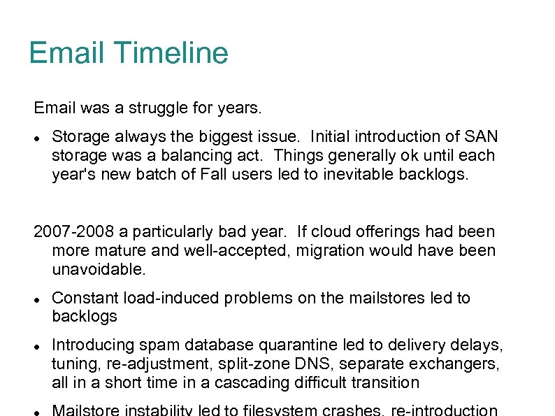 Email Timeline Email was a struggle for years. Storage always the biggest issue. Initial